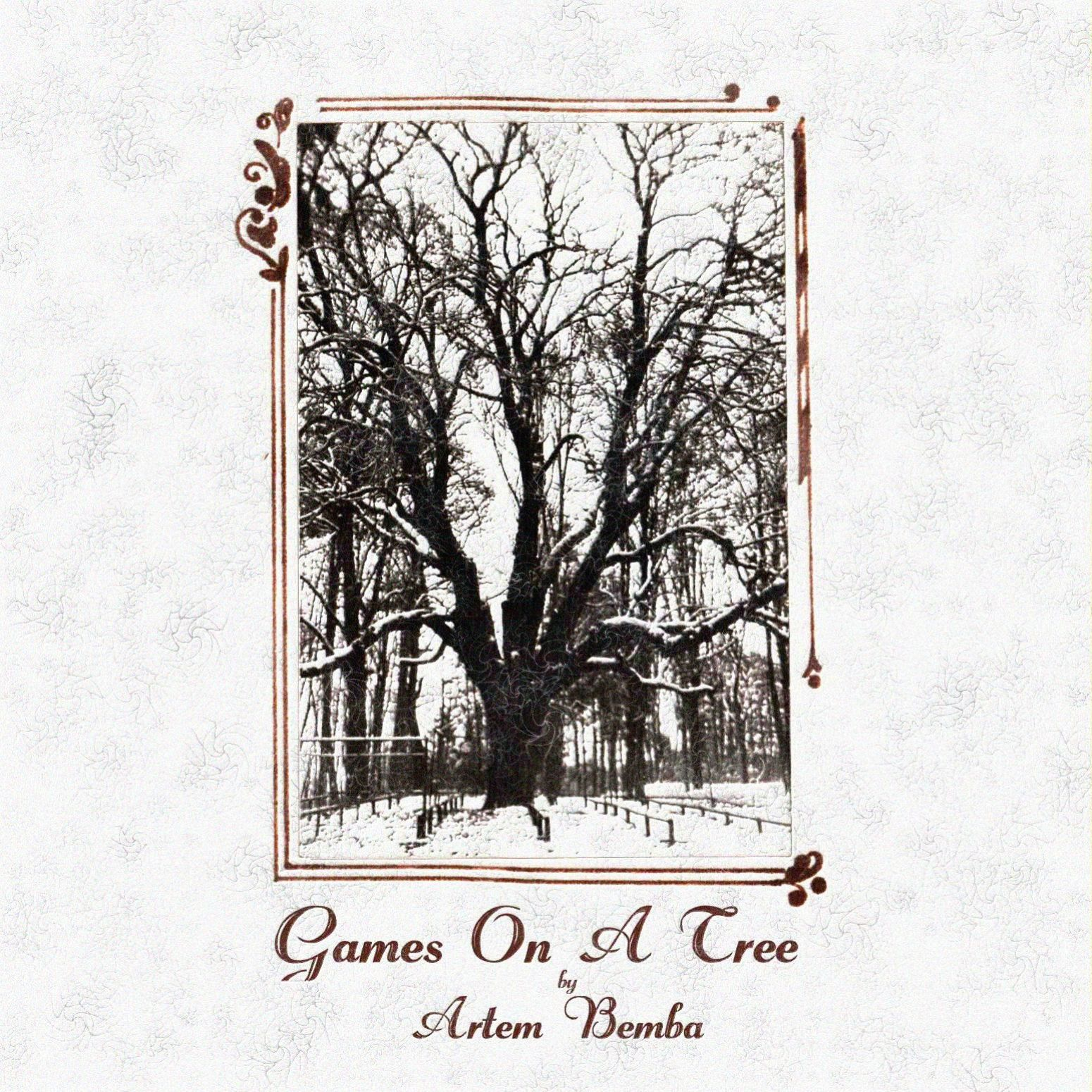 Artem Bemba – GAMES ON THE TREE