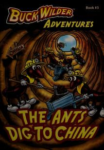Cover of: The ants dig to China | Timothy R. Smith