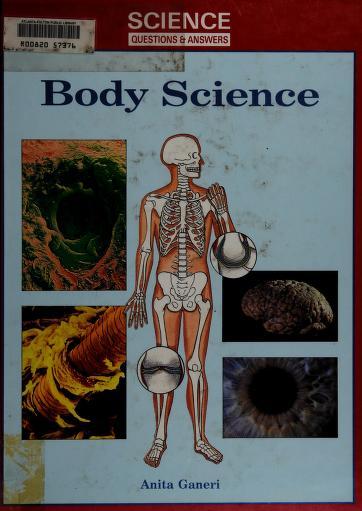 Body science by Anita Ganeri