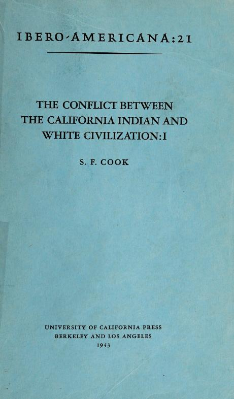 The conflict between the California Indian and white civilization by Sherburne Friend Cook