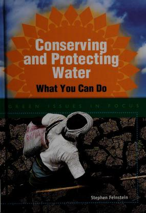 Cover of: Conserving and protecting water | Stephen Feinstein