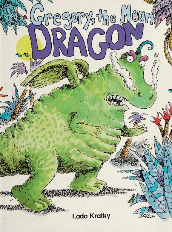 Gregory, the Mean Dragon (PHONICS AND FRIENDS, LEVEL D: PHONICS STORYBOOK 3) by