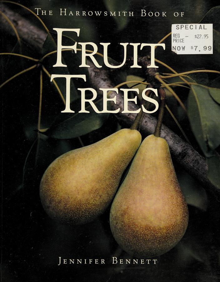Harrowsmith Book of Fruit Trees by Jennifer Bennett