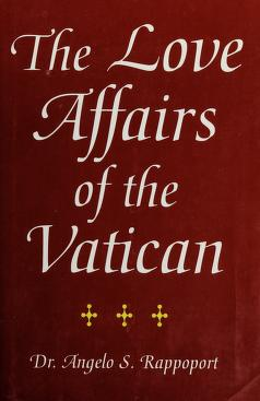 Cover of: The love affairs of the Vatican | A. S Rappoport