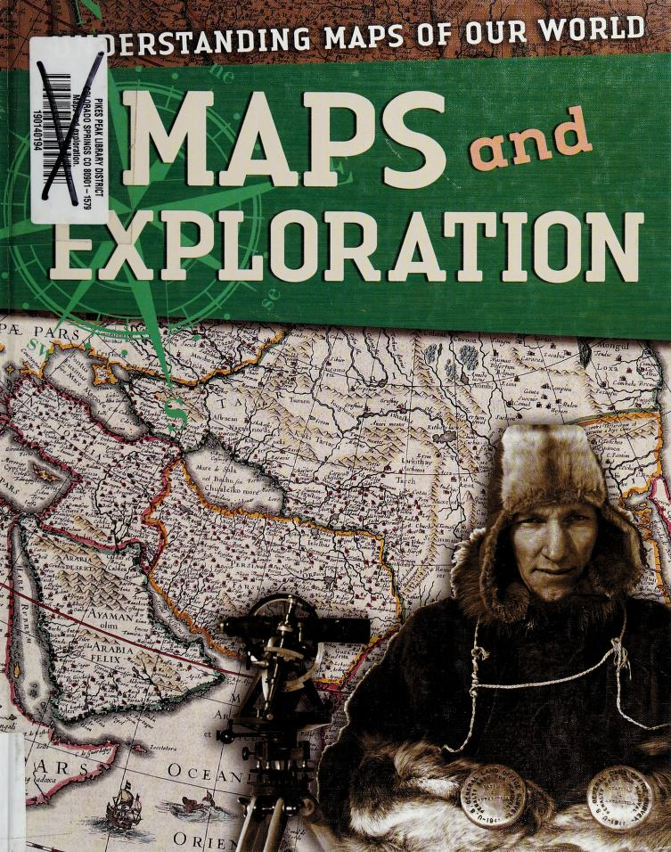 Maps and exploration by Tim Cooke, editor.