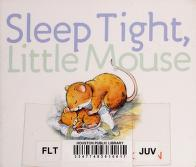 Cover of: Sleep tight, little mouse | Morgan, Mary