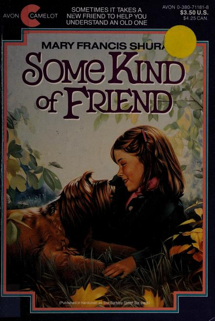 Some Kind of Friend by Mary Francis Shura