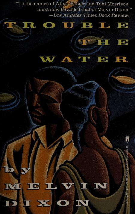 Trouble the water by Melvin Dixon