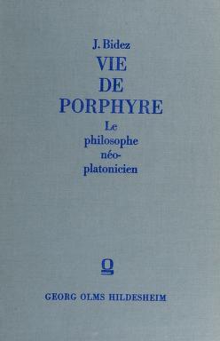 Cover of: Vie de Porphyre, le philosophe néo-platonicien | Joseph Bidez